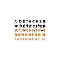 A Detacher, А Деташе