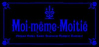 Moi-meme-Moitie, Муа-мем-Муатье
